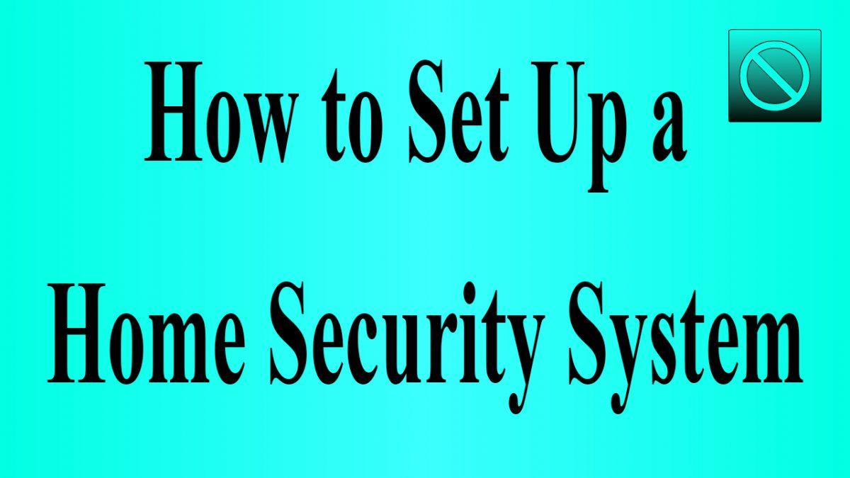 Set Up a Home Security System chakri shop